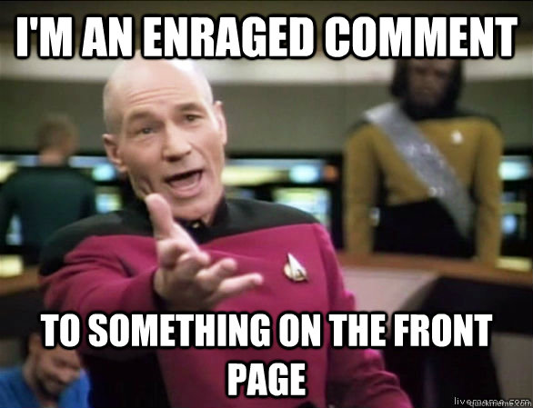im an enraged comment to something on the front page - Annoyed Picard HD