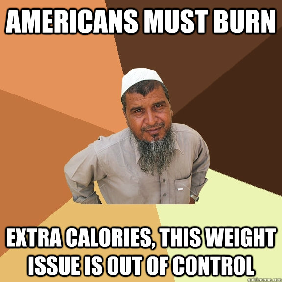 americans must burn extra calories this weight issue is out - Ordinary Muslim Man