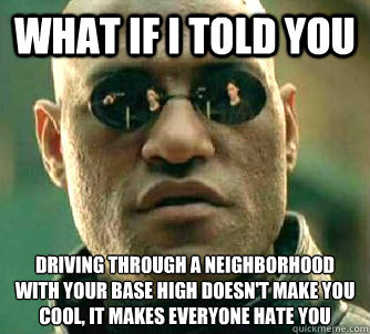 what if i told you driving through a neighborhood with your  - Matrix Morpheus