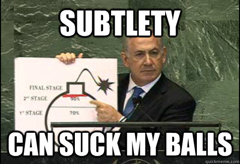 subtlety can suck my balls - subtle bibi