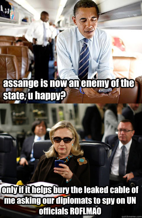 assange is now an enemy of the state u happy only if it he - Texts From Hillary