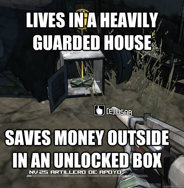 lives in a heavily guarded house saves money outside in an u -