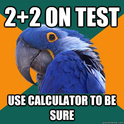 22 on test use calculator to be sure - Paranoid Parrot