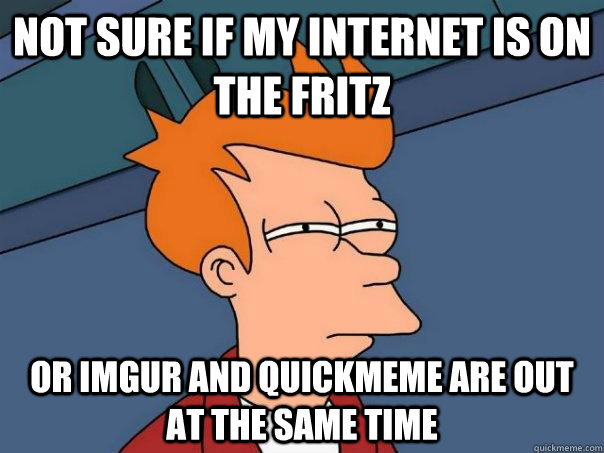 not sure if my internet is on the fritz or imgur and quickme - Futurama Fry