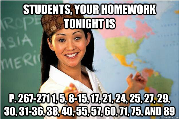 students your homework tonight is p 267271 1 5 815 17 - Scumbag Teacher