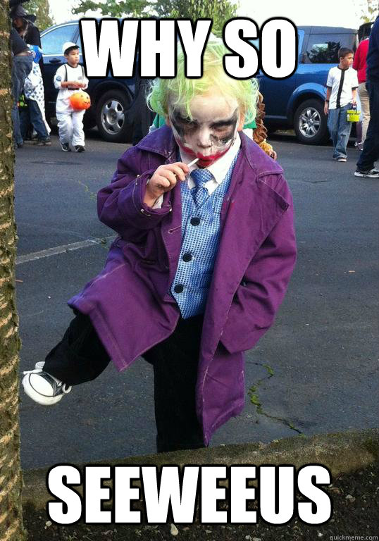 why so seeweeus - Joker kid