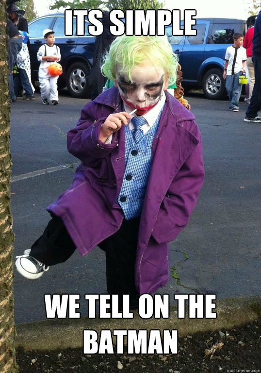 its simple we tell on the batman - Joker kid