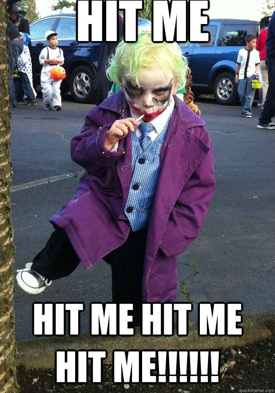 hit me hit me hit me hit me - Joker kid