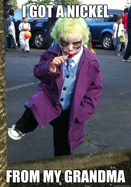 i got a nickel from my grandma - Joker kid