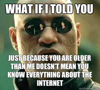 What if I told you Just because you are older than me doesnt - What if I Told You - The Game
