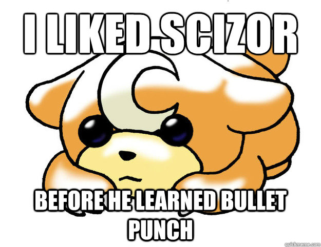 i liked scizor before he learned bullet punch - Confession Tediursa