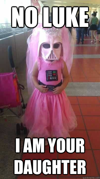 no luke i am your daughter -
