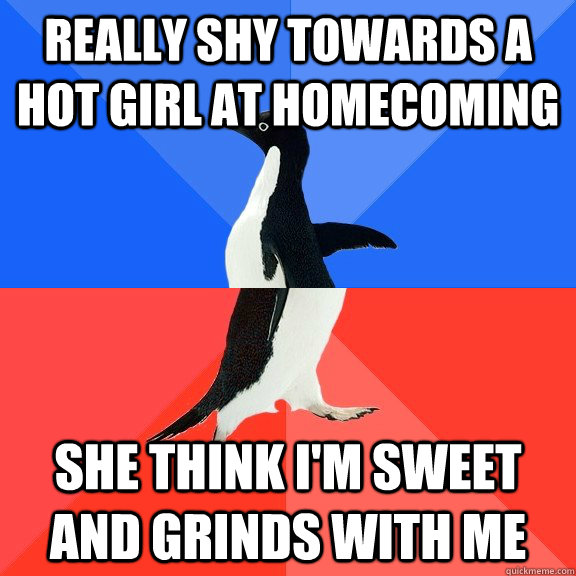 really shy towards a hot girl at homecoming she think im sw - Socially Awkward Awesome Penguin