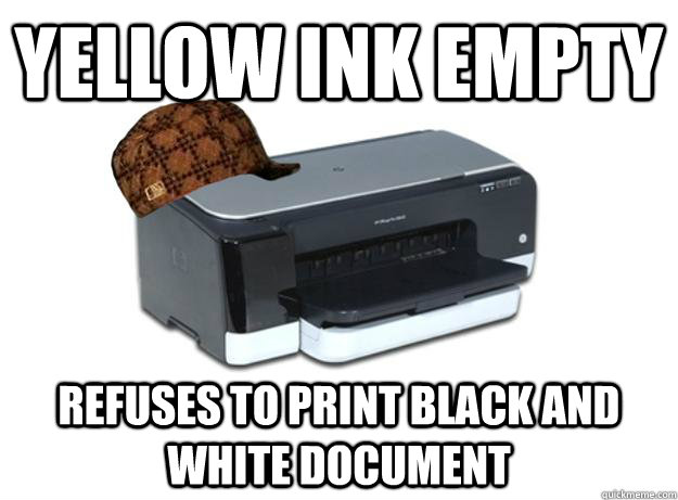 yellow ink empty refuses to print black and white document - Scumbag Printer