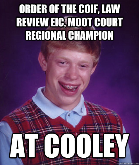 order of the coif law review eic moot court regional champ - Bad Luck Brian
