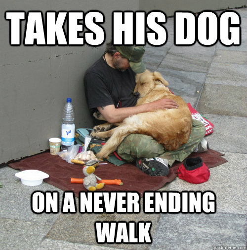 takes his dog on a never ending walk -