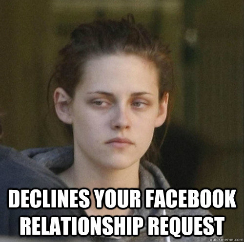 declines your facebook relationship request - Underly Attached Girlfriend