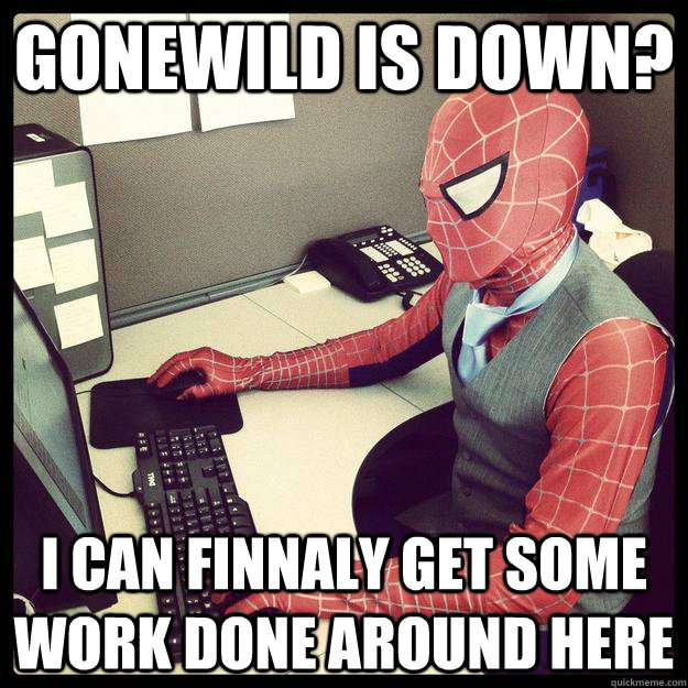gonewild is down i can finnaly get some work done around he - Business Spiderman