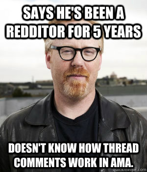 says hes been a redditor for 5 years doesnt know how threa -