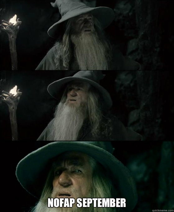 Nofap September - Confused Gandalf