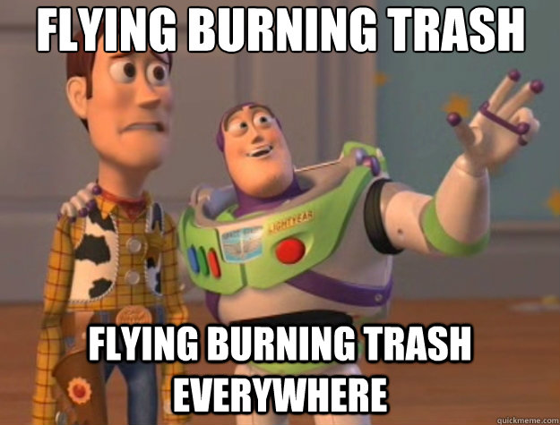 flying burning trash flying burning trash everywhere - Toy Story