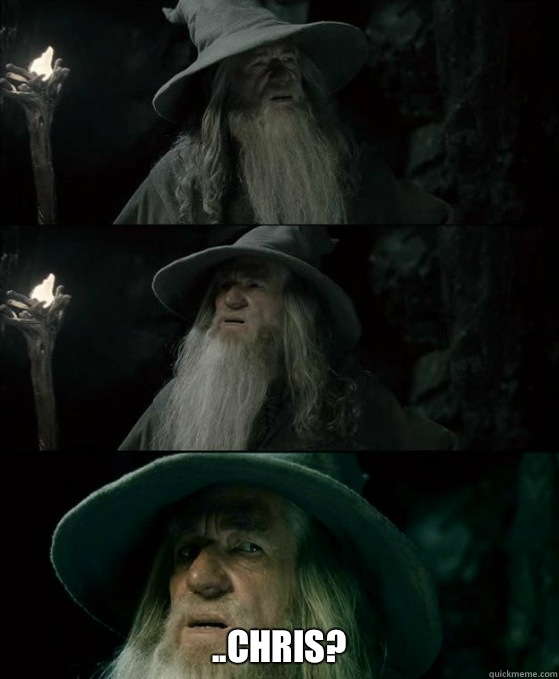  Chris - Confused Gandalf