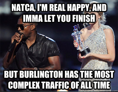 natca im real happy and imma let you finish but burlingto - Imma let you finish
