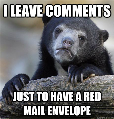 i leave comments just to have a red mail envelope - Confession Bear