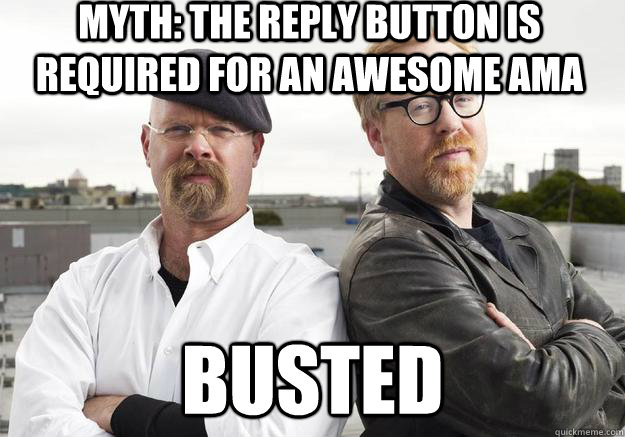 myth the reply button is required for an awesome ama busted - MythBusters