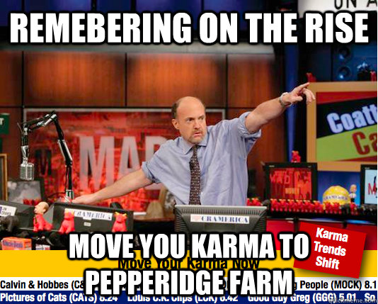 remebering on the rise move you karma to pepperidge farm - move your karma now