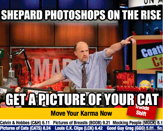 shepard photoshops on the rise get a picture of your cat - Mad Karma with Jim Cramer