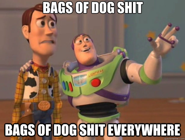 bags of dog shit bags of dog shit everywhere - Toy Story