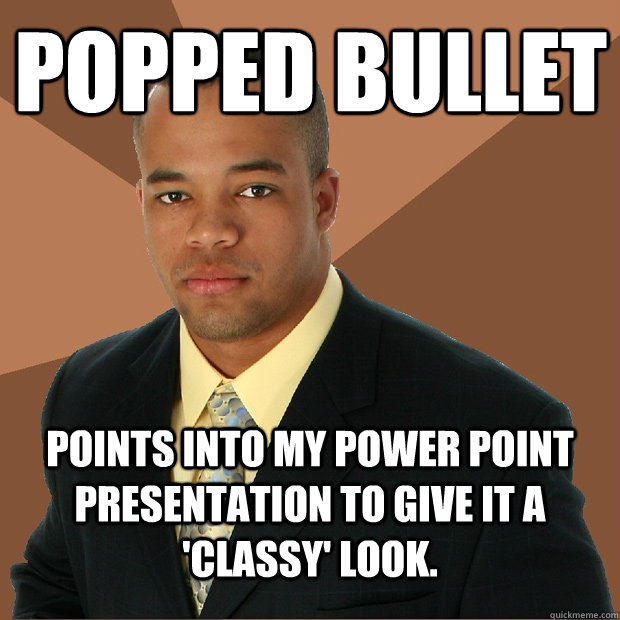 popped bullet points into my power point presentation to giv - Successful Black Man