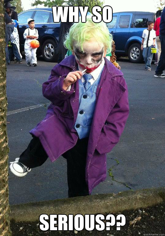 why so serious - Joker kid