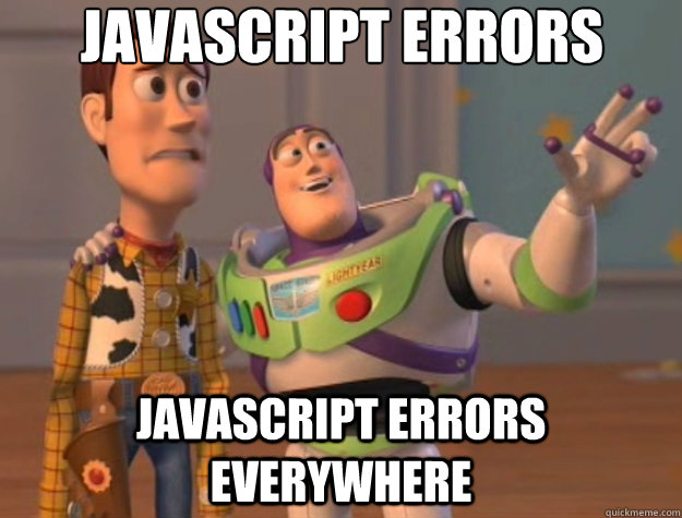 javascript errors javascript errors everywhere - Toy Story