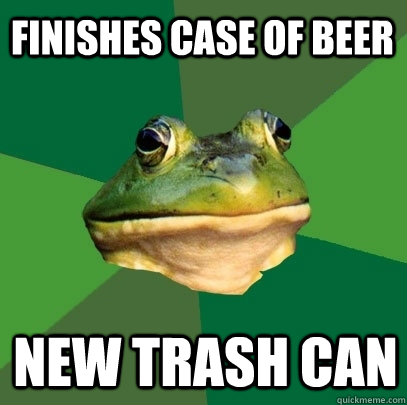 finishes case of beer new trash can - Foul Bachelor Frog