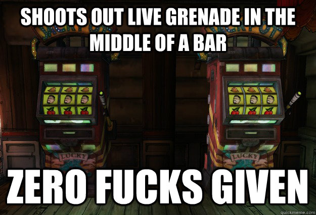 shoots out live grenade in the middle of a bar zero fucks gi -