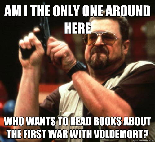 am i the only one around here who wants to read books about  - Am I The Only One Around Here