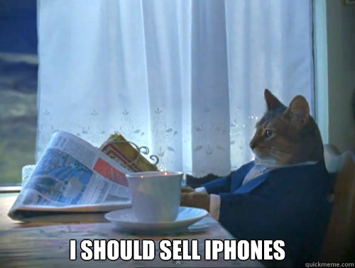 i should sell iphones - The One Percent Cat