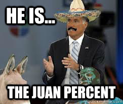 he is the juan percent -