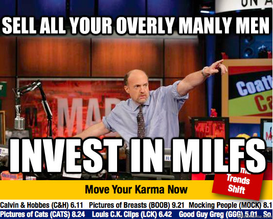 sell all your overly manly men invest in milfs - Mad Karma with Jim Cramer