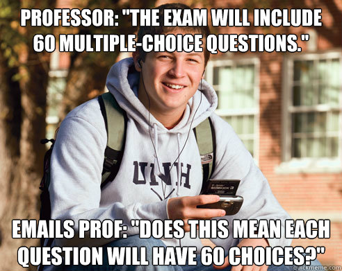 professor the exam will include 60 multiplechoice questio - College Freshman
