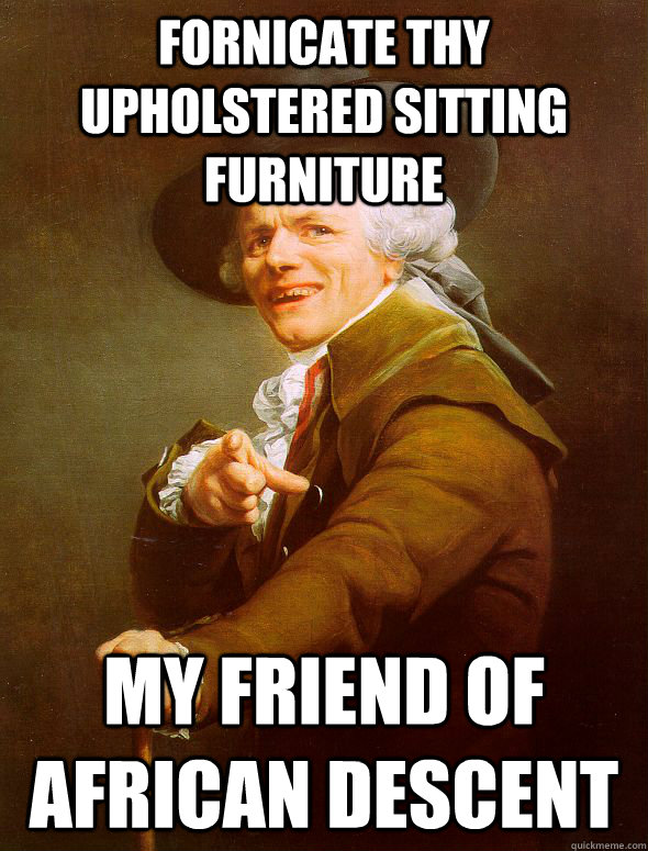 fornicate thy upholstered sitting furniture my friend of afr - Joseph Ducreux