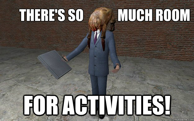 theres so much room for activities -