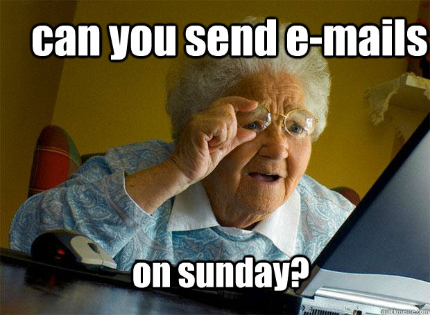 can you send emails on sunday - Grandma finds the Internet