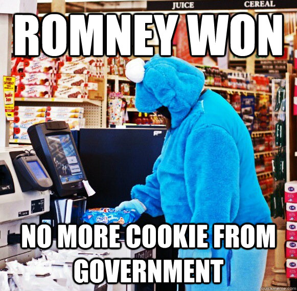 romney won no more cookie from government - Capitalist Cookie Monster
