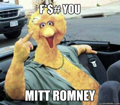 f you mitt romney - Big Bird