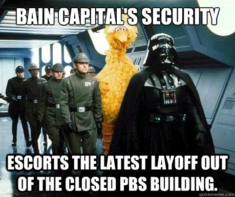 bain capitals security escorts the latest layoff out of the - Big Bird