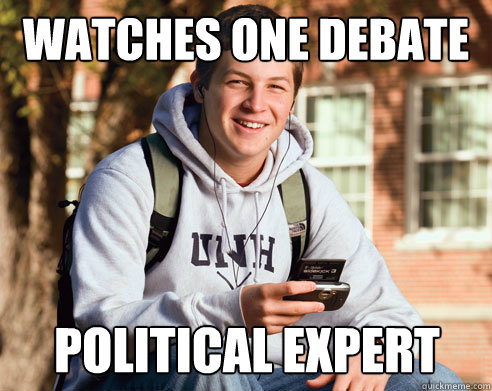watches one debate political expert - College Freshman