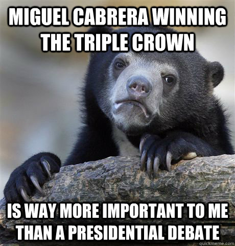 miguel cabrera winning the triple crown is way more importan - Confession Bear